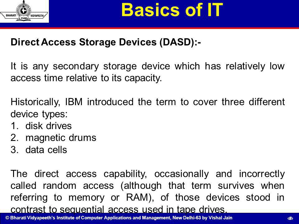 Basics of IT Direct Access Storage Devices (DASD):-