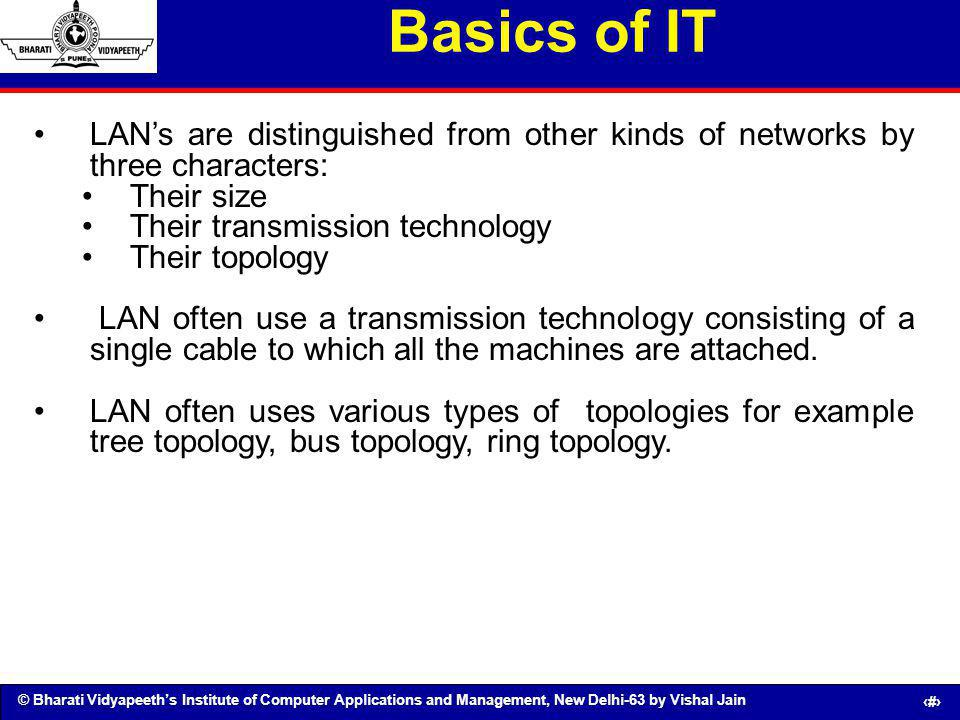 Basics of IT LAN's are distinguished from other kinds of networks by three characters: Their size.