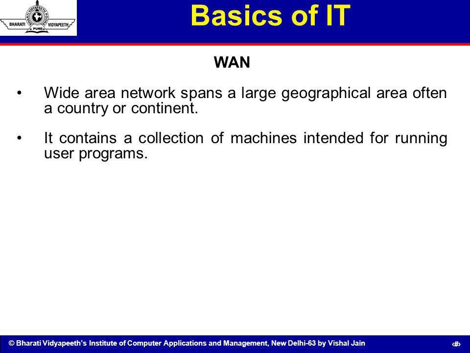 Basics of IT WAN. Wide area network spans a large geographical area often a country or continent.