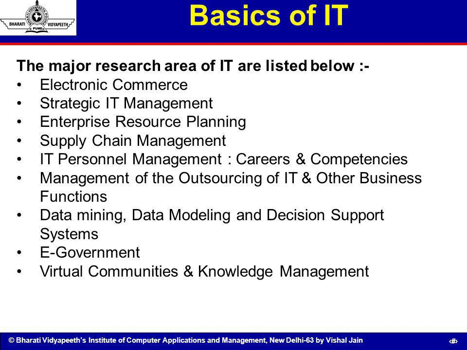 Basics of IT The major research area of IT are listed below :-