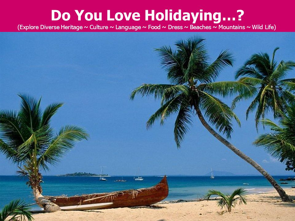 Do You Love Holidaying…