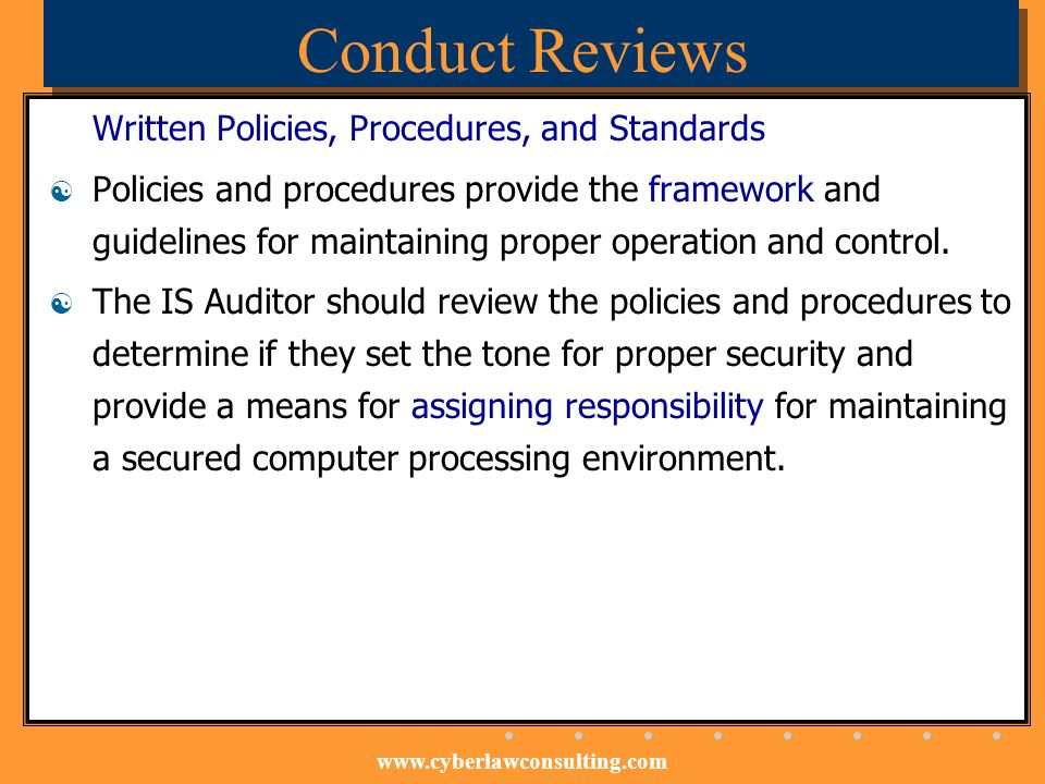 Conduct Reviews Written Policies, Procedures, and Standards