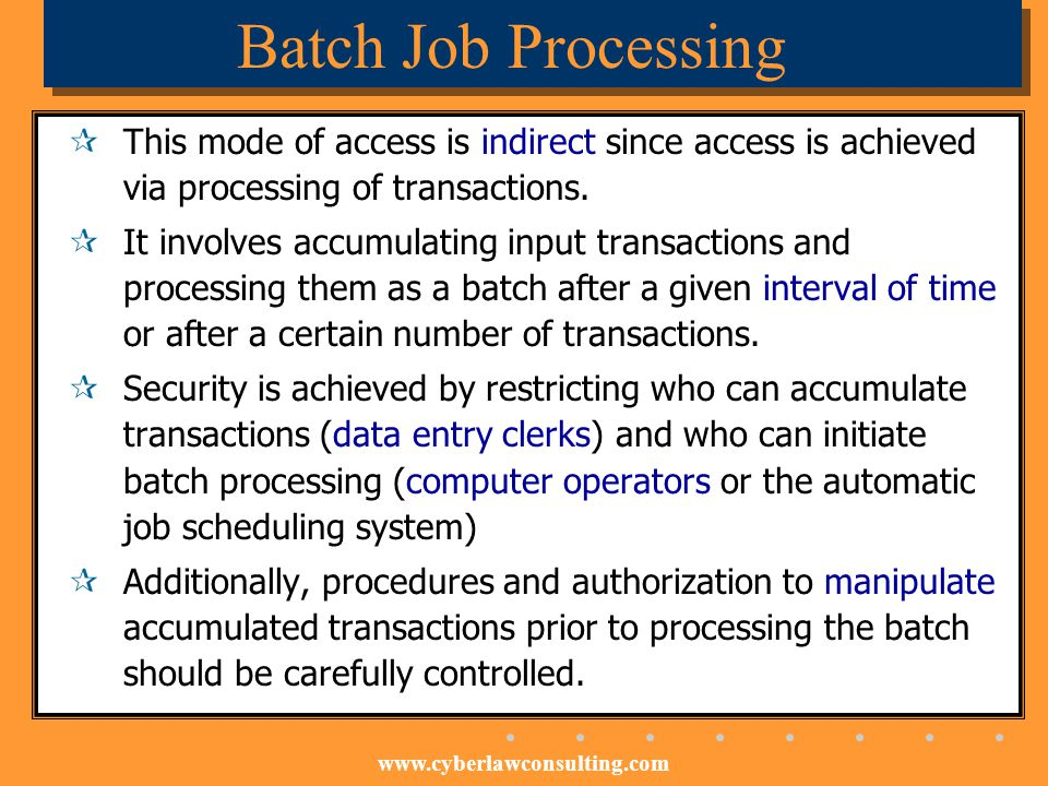 Batch Job Processing This mode of access is indirect since access is achieved via processing of transactions.