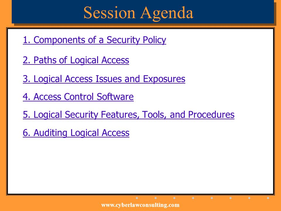 Session Agenda 1. Components of a Security Policy