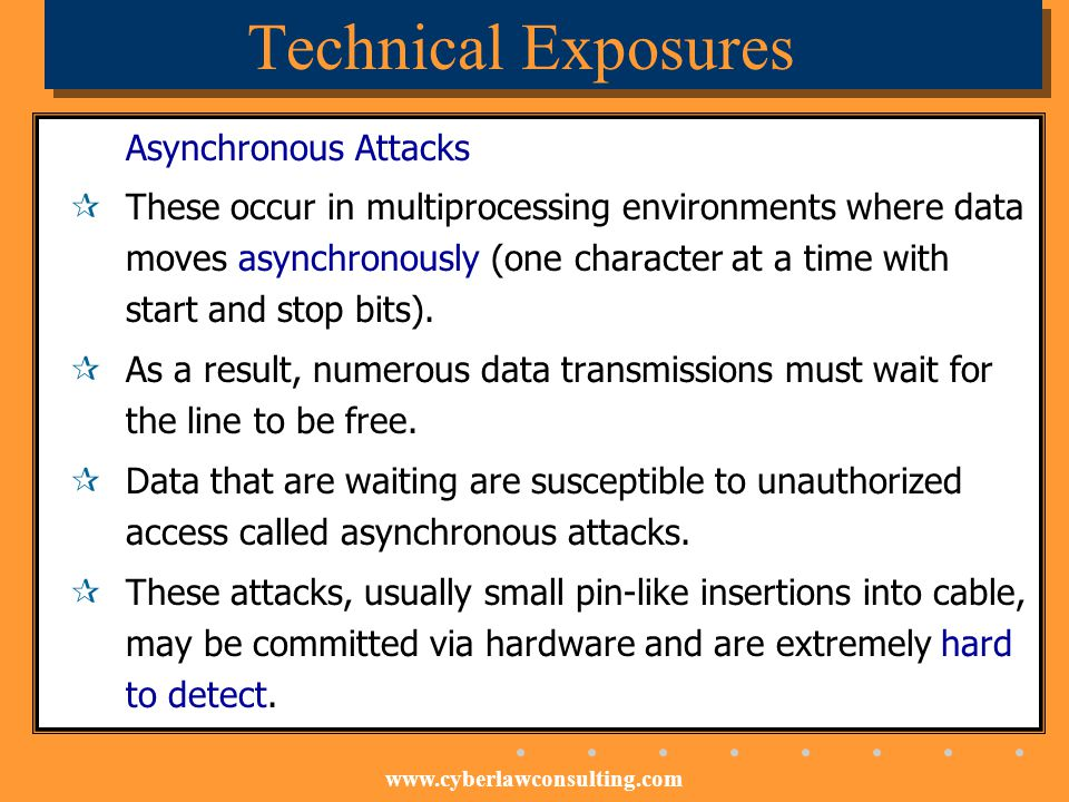 Technical Exposures Asynchronous Attacks