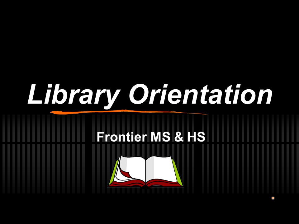 Library Orientation Frontier MS & HS