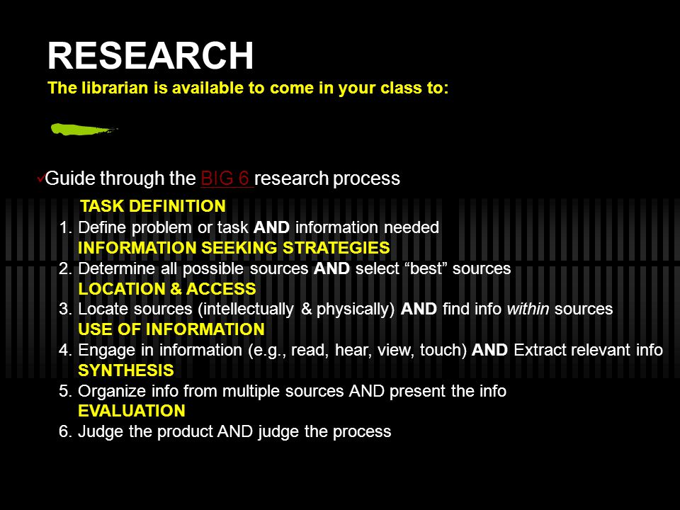 RESEARCH TASK DEFINITION Guide through the BIG 6 research process