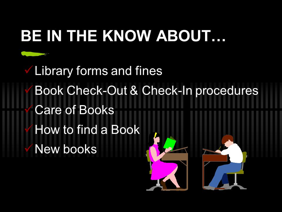 BE IN THE KNOW ABOUT… Library forms and fines