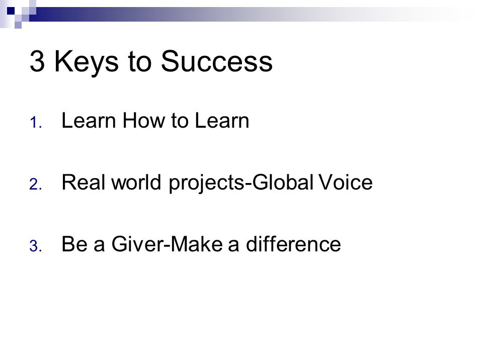 3 Keys to Success Learn How to Learn Real world projects-Global Voice