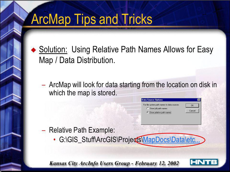 ArcMap Tips and Tricks Solution: Using Relative Path Names Allows for Easy Map / Data Distribution.