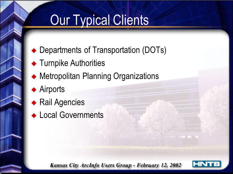 Our Typical Clients Departments of Transportation (DOTs)