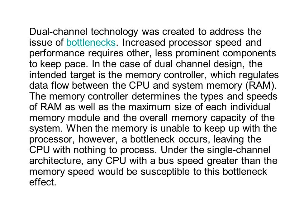 Dual-channel technology was created to address the issue of bottlenecks.
