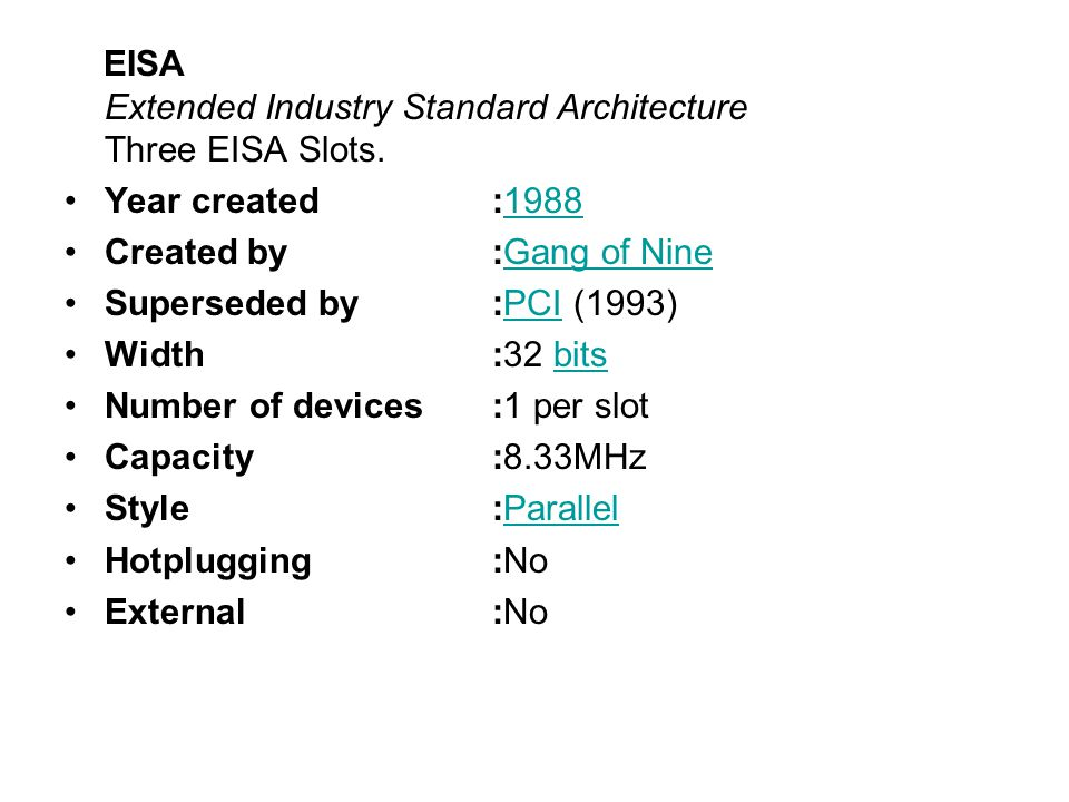 EISA Extended Industry Standard Architecture Three EISA Slots.