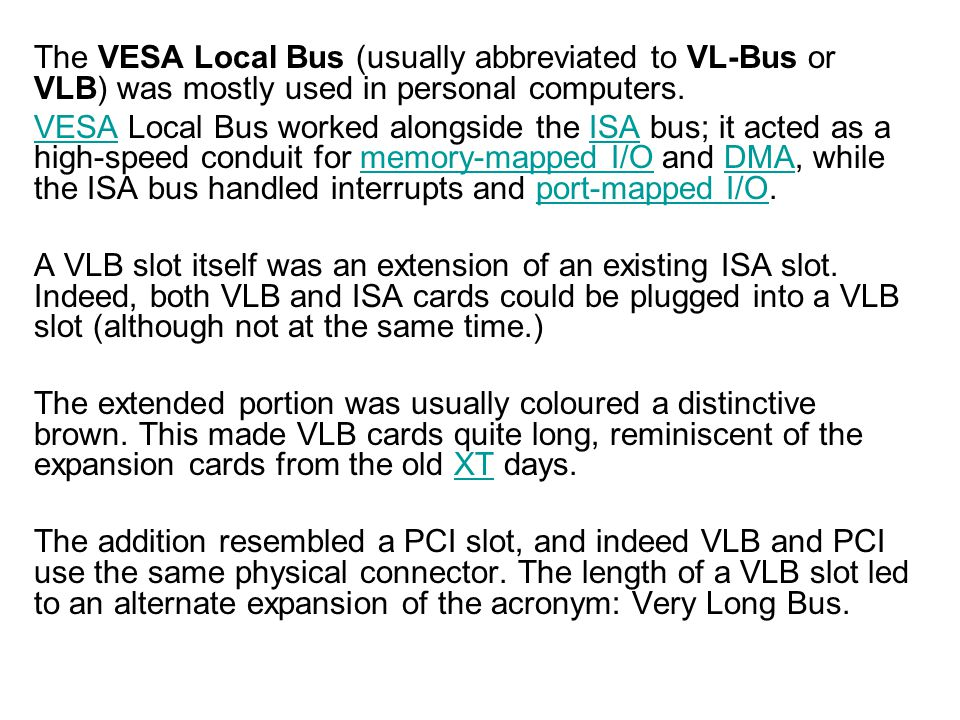 The VESA Local Bus (usually abbreviated to VL-Bus or VLB) was mostly used in personal computers.