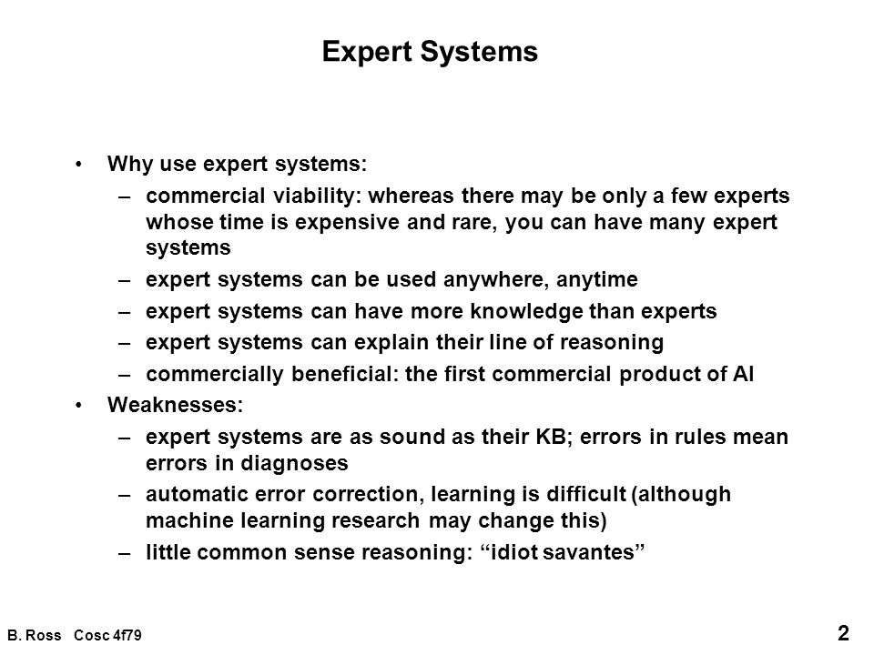 Expert Systems Why use expert systems: