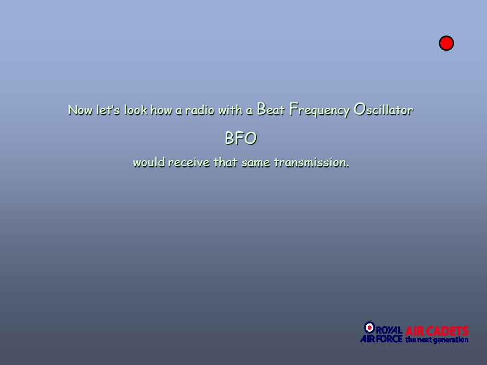BFO Now let's look how a radio with a Beat Frequency Oscillator