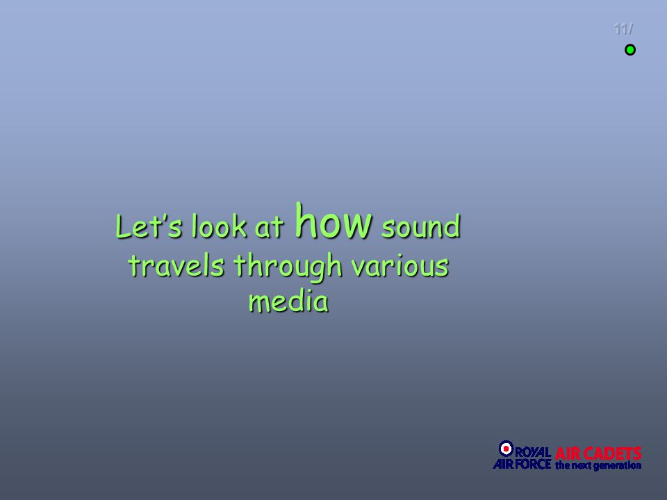 Let's look at how sound travels through various media