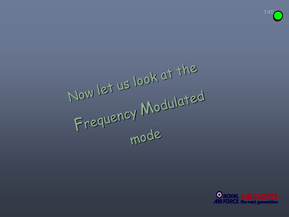Now let us look at the Frequency Modulated mode