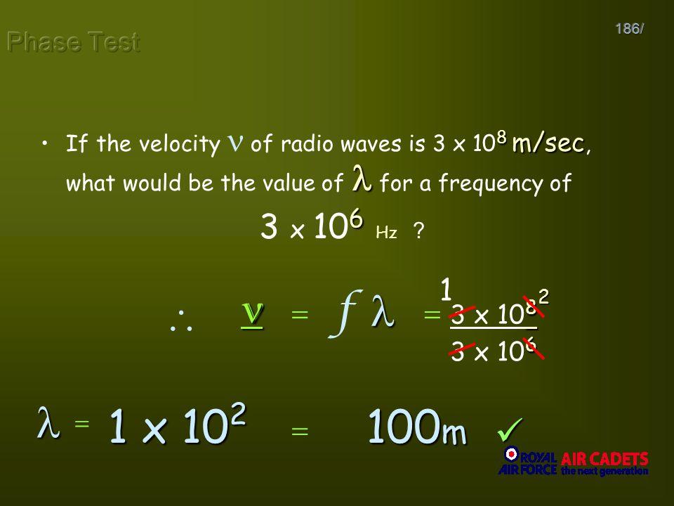   1 x 102 100m   f   3 x 106 Hz 1   2  Phase Test 3 x 108