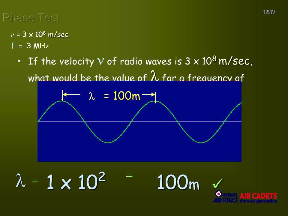   1 x 102 100m   f   3 x 106 Hz 1   2  Phase Test  = 100m