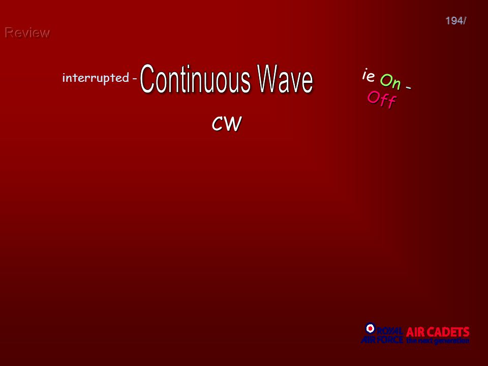 Review 194/ Continuous Wave interrupted - ie On - Off CW