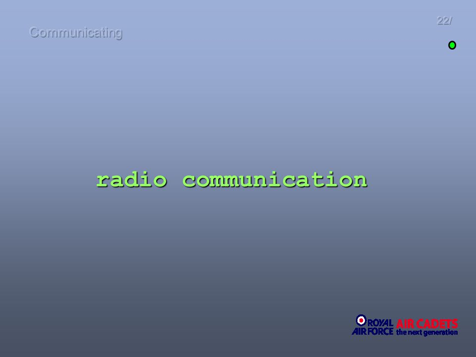 Communicating 22/ radio communication