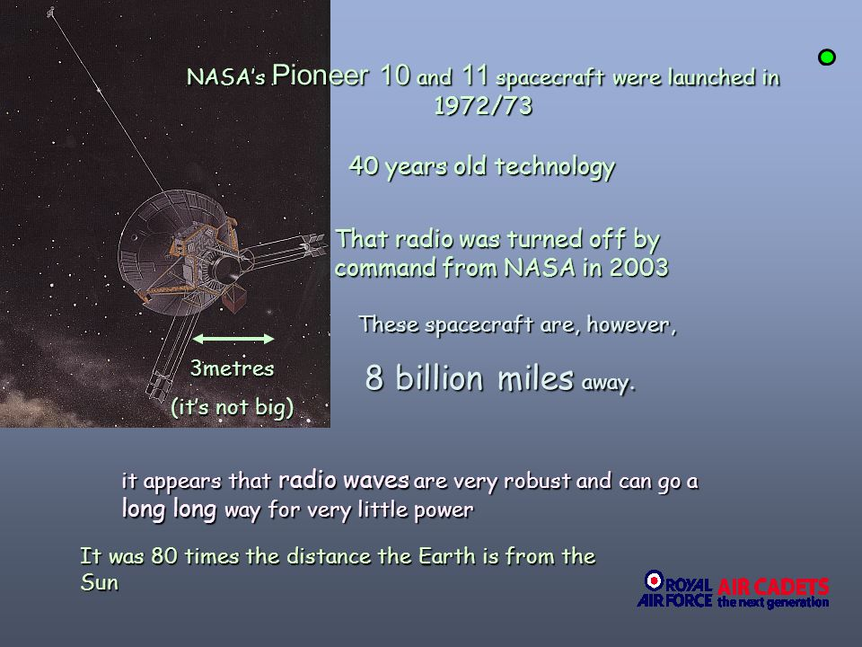 NASA's Pioneer 10 and 11 spacecraft were launched in 1972/73