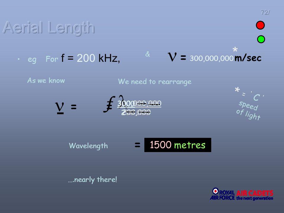    f Aerial Length * * = = = = 1500 metres eg For f = 200 kHz, &