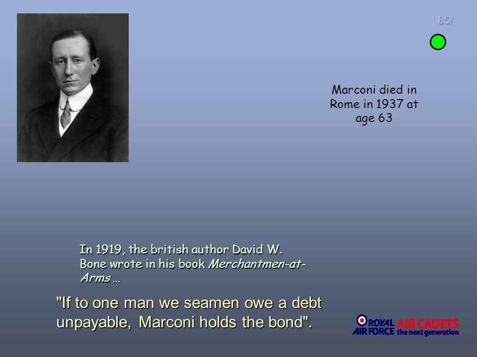 Marconi died in Rome in 1937 at age 63