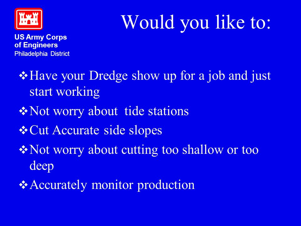 Would you like to: Have your Dredge show up for a job and just start working. Not worry about tide stations.