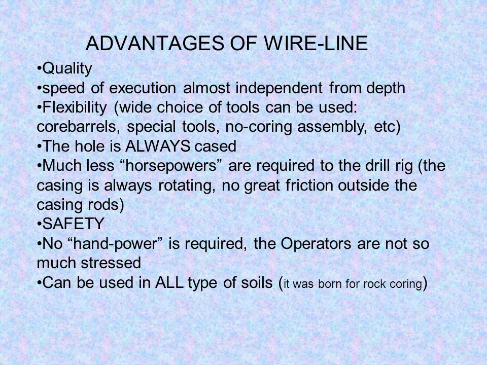 ADVANTAGES OF WIRE-LINE