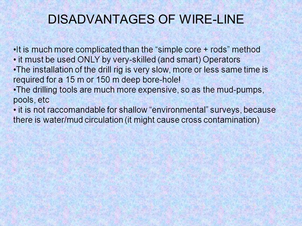 DISADVANTAGES OF WIRE-LINE