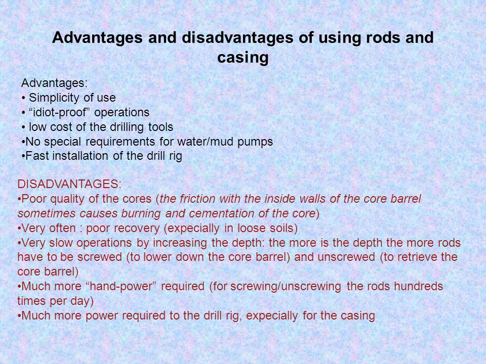 Advantages and disadvantages of using rods and casing