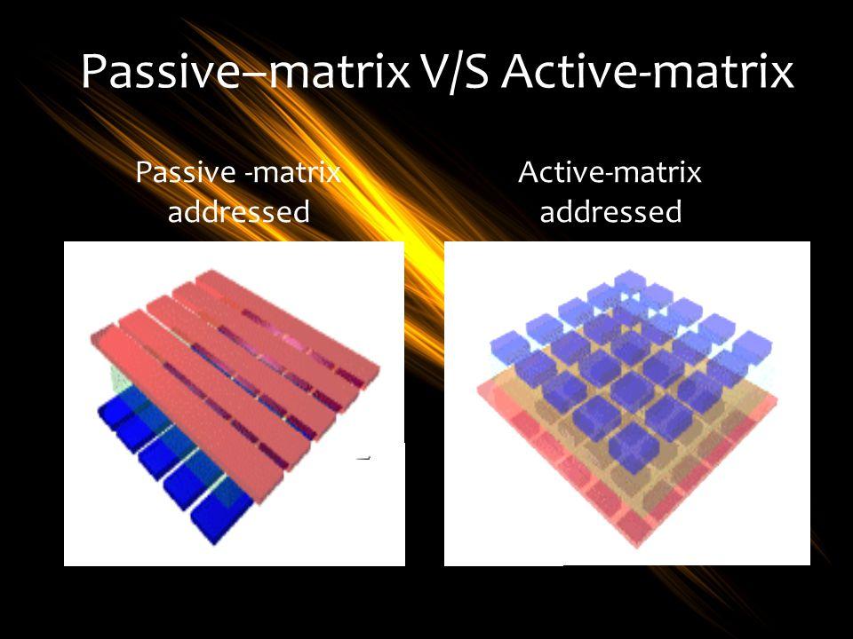 Passive–matrix V/S Active-matrix