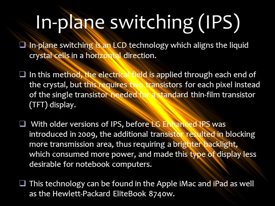 In-plane switching (IPS)