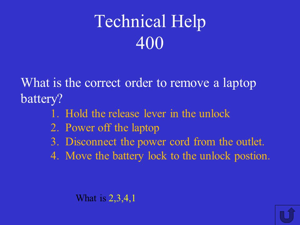 Technical Help 400 What is the correct order to remove a laptop battery 1. Hold the release lever in the unlock.