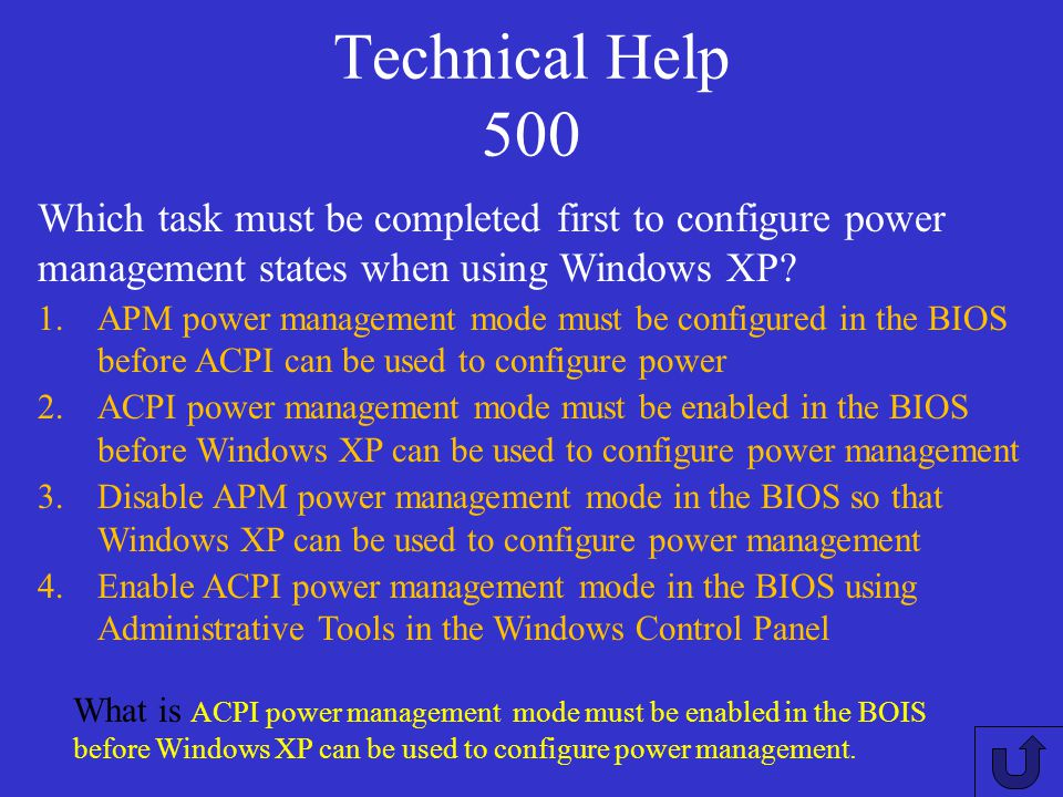 Technical Help 500 Which task must be completed first to configure power management states when using Windows XP