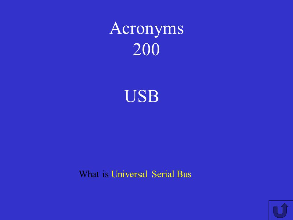 Acronyms 200 USB What is Universal Serial Bus