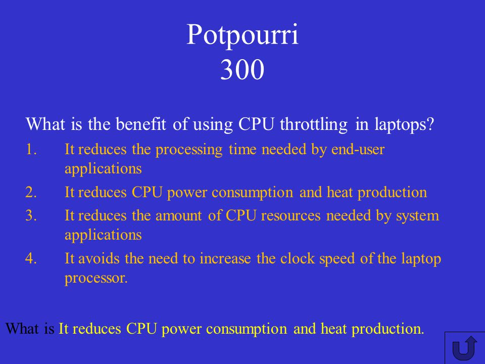 Potpourri 300 What is the benefit of using CPU throttling in laptops