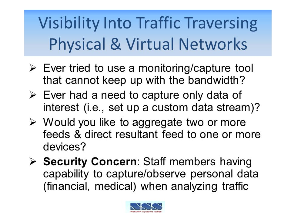 Visibility Into Traffic Traversing Physical & Virtual Networks