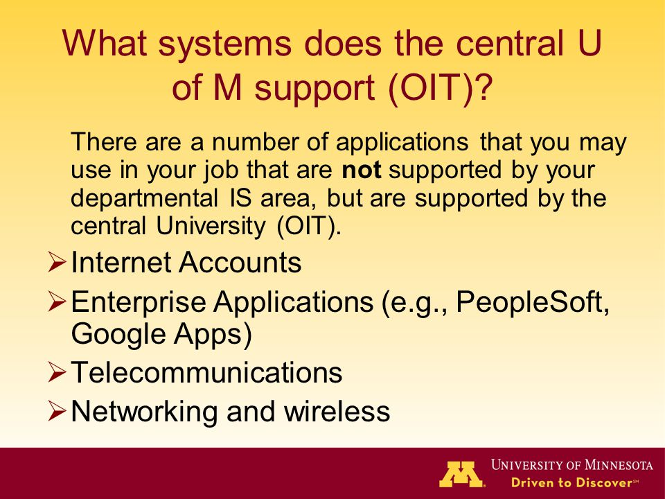 What systems does the central U of M support (OIT)