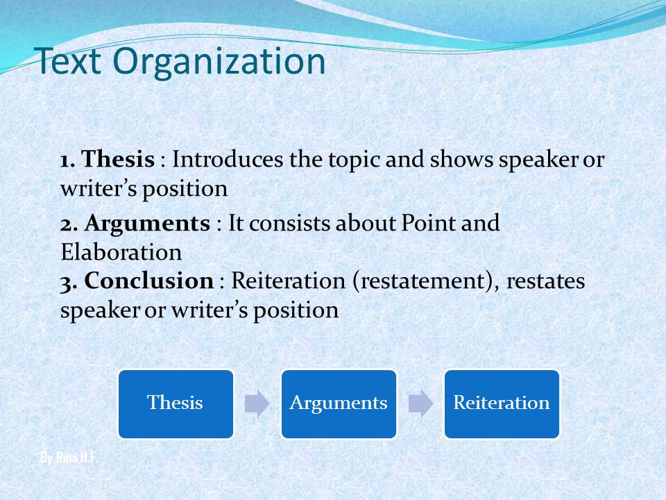 Text Organization 1. Thesis : Introduces the topic and shows speaker or writer's position.