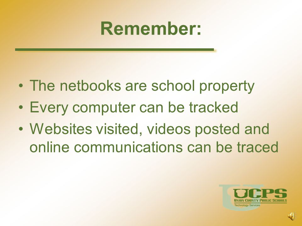 Remember: The netbooks are school property