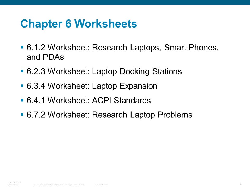 Chapter 6 Worksheets 6.1.2 Worksheet: Research Laptops, Smart Phones, and PDAs. 6.2.3 Worksheet: Laptop Docking Stations.