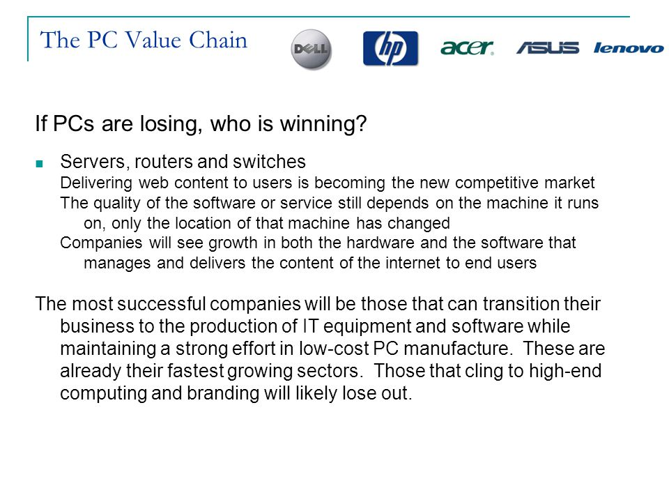 The PC Value Chain If PCs are losing, who is winning