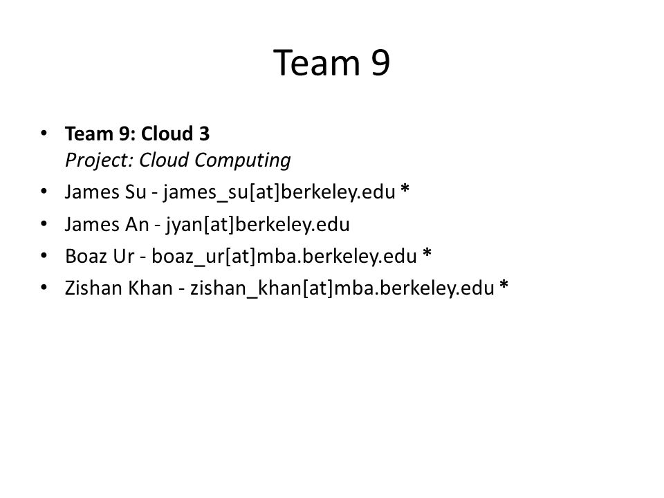 Team 9 Team 9: Cloud 3 Project: Cloud Computing