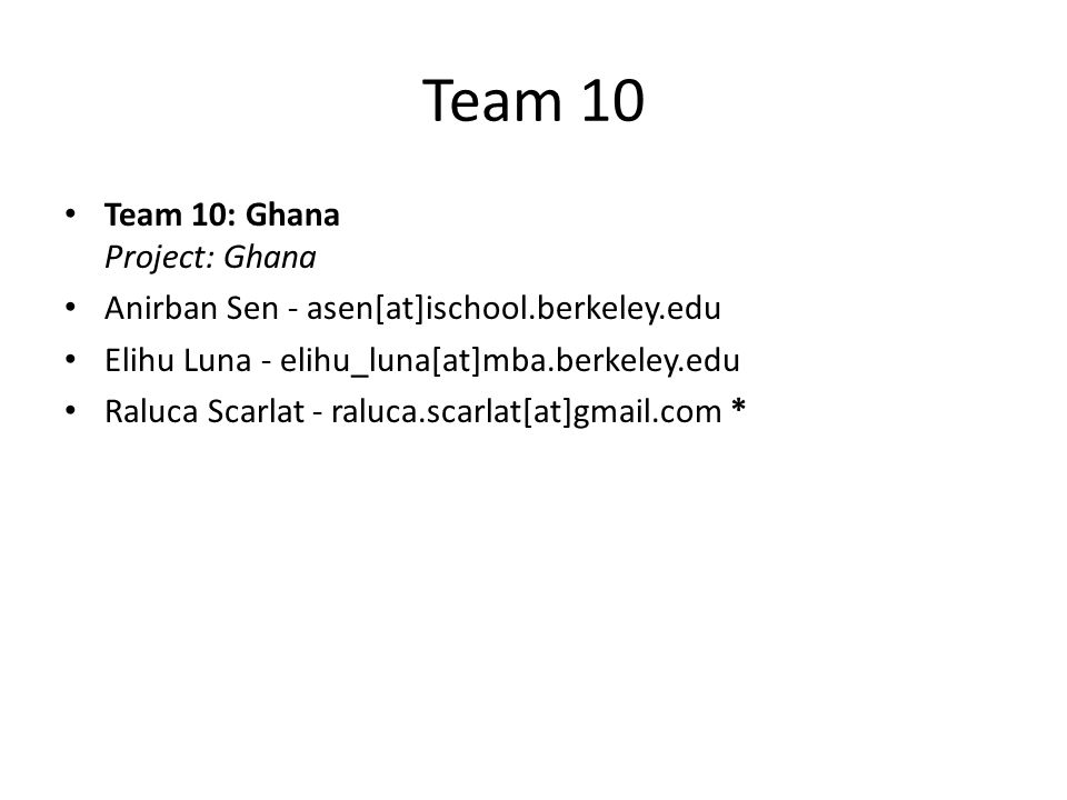 Team 10 Team 10: Ghana Project: Ghana