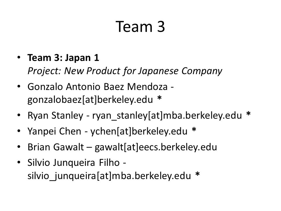 Team 3 Team 3: Japan 1 Project: New Product for Japanese Company