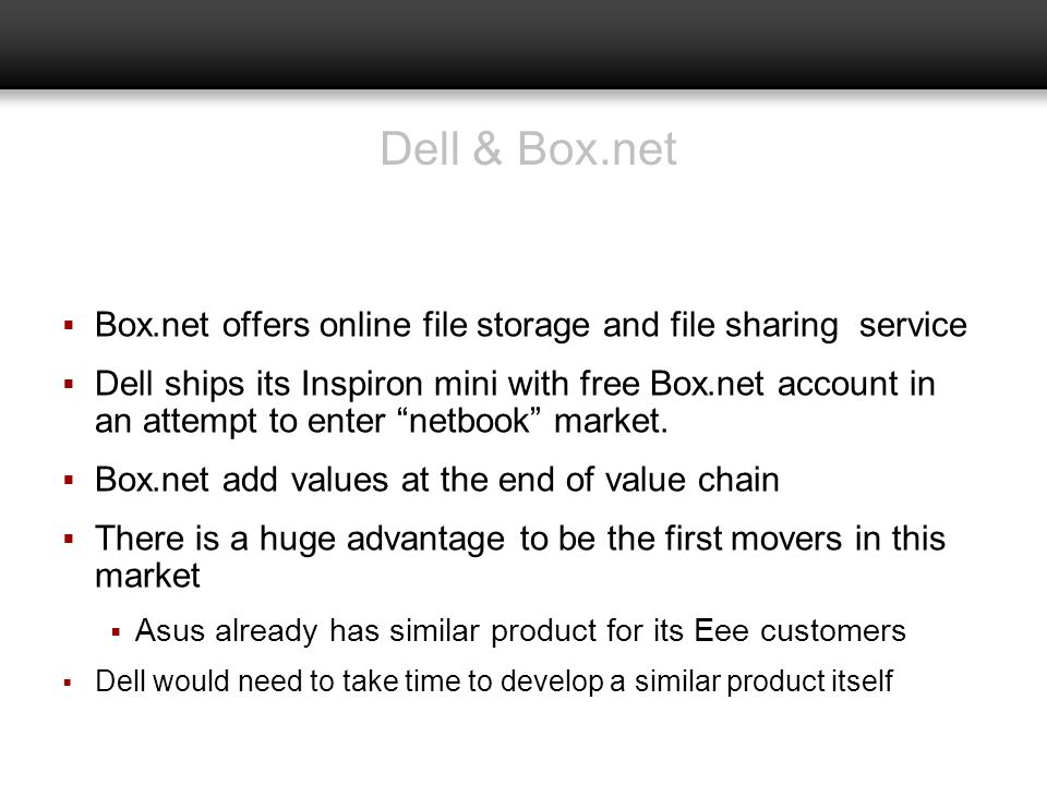 Dell & Box.net Box.net offers online file storage and file sharing service.