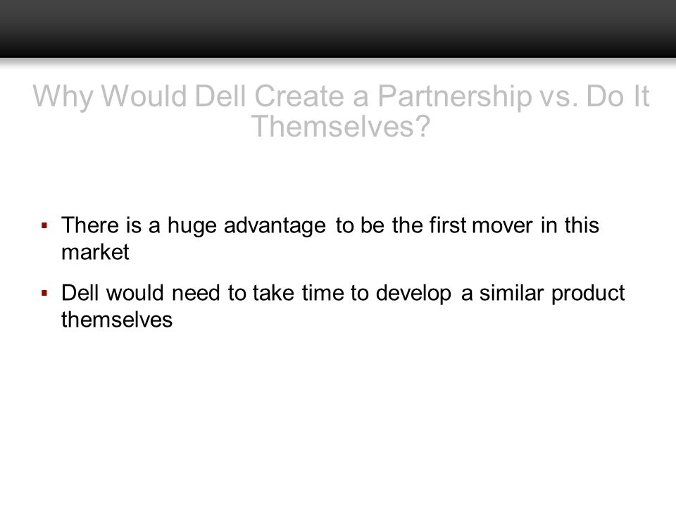 Why Would Dell Create a Partnership vs. Do It Themselves